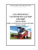 Giáo trình Vận hành máy gặt đập liên hợp - MĐ02: Vận hành máy gặt đập liên hợp