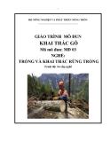 Giáo trình Khai thác gỗ - MĐ03: Trồng và khai thác rừng trồng