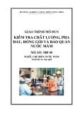 Giáo trình Kiểm tra chất lượng, pha đấu, đóng gói và bảo quản nước mắm - MĐ05: Chế biến nước mắm