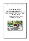 Giáo trình Thu hoạch, bảo quản và tiêu thụ cá thương phẩm - MĐ06: Nuôi cá bống tượng