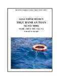 Giáo trình Thực hành an toàn - MĐ06: Thủy thủ tàu cá