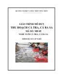 Giáo trình Thu hoạch cá tra, cá ba sa - MĐ05: Nuôi cá tra, cá ba sa