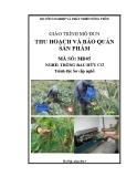 Giáo trình Thu hoạch và bảo quản sản phẩm - MĐ05: Trồng rau hữu cơ