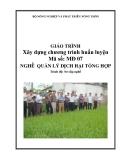 Giáo trình Xây dựng chương trình huấn luyện - MĐ07: Quản lý dịch hại tổng hợp