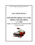 Giáo trình Bảo dưỡng động cơ và hệ thống truyền động - MĐ05: Vận hành máy gặt đập liên hợp