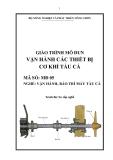 Giáo trình Vận hành các thiết bị cơ khí tàu cá - MĐ05: Vận hành, bảo trì máy tàu cá