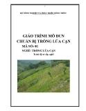 Giáo trình Chuẩn bị trồng lúa cạn - MĐ01: Trồng lúa cạn