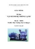 Giáo trình Vận hành hệ thống lạnh - MĐ05: Máy trưởng tàu cá hạng 4