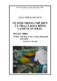 Giáo trình Vệ sinh trong chế biến cá tra, cá basa đông lạnh xuất khẩu - MĐ02: Chế biến cá tra, cá basa đông lạnh xuất khẩu