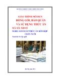 Giáo trình Đóng gói, bảo quản và sử dụng thức ăn - MĐ05: Sản xuất thức ăn hỗn hợp chăn nuôi