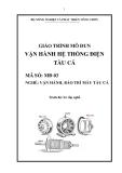 Giáo trình Vận hành hệ thống điện tàu cá - MĐ03: Vận hành, bảo trì máy tàu cá