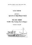 Giáo trình Quản lý bộ phận máy - MĐ05: Máy trưởng tàu cá hạng 4