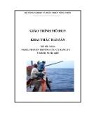 Giáo trình Khai thác hải sản - MĐ06: Thuyền trưởng tàu cá hạng tư