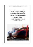 Giáo trình Bảo quản thân tàu và sử dụng thiết bị boong - MĐ01: Thủy thủ tàu cá