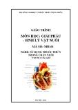Giáo trình Giải phẫu sinh lý vật nuôi - MĐ01: Sử dụng thuốc thú y trong chăn nuôi