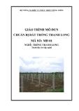 Giáo trình Chuẩn bị đất trồng thanh long - MĐ01: Trồng thanh long