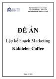 Đề tài: Lập kế hoạch Marketing Kabileler Coffee