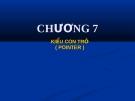 Bài giảng Phương pháp lập trình: Chương 7