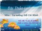 Bài thảo luận Tư tưởng Hồ Chí Minh: Làm rõ phẩm chất cá nhân của Hồ Chí Minh