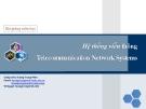 Bài giảng Hệ thống viễn thông - Hoàng Trọng Minh