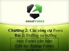 Bài giảng Forex căn bản - Chương 2 (Bài 2): Thời gian trong giao dịch Forex