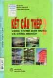 Ebook Kết cấu thép Tập 2: Công trình dân dụng và công nghiệp - PTS. Phạm Văn Hội (Chủ biên)