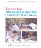 Ebook Tạo việc làm thông qua khôi phục và phát triển làng nghề truyền thống: Phần 2 - KS. Nguyễn Văn Đại, PTS. Trần Văn Luận