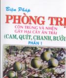 Kỹ thuật phòng trị côn trùng và nhện gây hại cây ăn trái (cam, quýt, chanh, bưởi): Phần 2