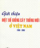 Ebook Giới thiệu một số cây trồng mới ở Việt Nam (1990 - 2000): Phần 1 - VS.TSKH. Trần Đình Long, PGS.TS. Hoàng Tuyết Minh