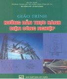Giáo trình Hướng dẫn thực hành điện công nghiệp: Phần 2 - Bùi Hồng Huế, Lê Nho Khanh