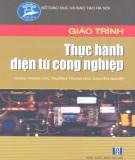 Giáo trình Thực hành điện tử công nghiệp: Phần 1 - KS. Chu Khắc Huy