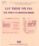 Giáo trình Lập trình với PLC Zen, CPM1-A, và Inverter OMRON: Phần 2 - ThS. Nguyễn Tấn Phước