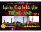 Tuyển tập 100 câu hỏi trắc nghiệm Tiếng Anh (Tập 3) kèm theo đáp án và giải thích