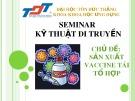 Thuyết trình Kỹ thuật di truyển: Sản xuất Vaccine tái tổ hợp