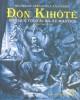 Ebook Đôn Kihôtê - Nhà quý tộc tài ba xứ Mantra: Phần 1 - Mighel đê Xervantex Xaavêđra