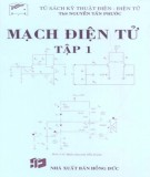 Giáo trình Mạch điện tử (Tập 1): Phần 1 - ThS. Nguyễn Tấn Phước