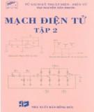 Giáo trình Mạch điện tử (Tập 2): Phần 2 - ThS. Nguyễn Tấn Phước