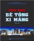 Giáo trình Công nghệ bê tông xi măng (Tập 2): Phần 1 - Nguyễn Văn Phiêu (chủ biên)