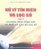 Ebook Xử lý tín hiệu và lọc số (Tập 2 - Chương trình tổng hợp và thiết kế các bộ lọc số): Phần 2 - PGS.TS. Nguyễn Quốc Trung