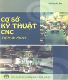 Giáo trình Cơ sở kỹ thuật CNC - Tiện & phay: Phần 1 - PGS.TS. Vũ Hoài Ân