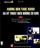 Ebook Hướng dẫn thực hành 55 kỹ thuật điều dưỡng cơ bản: Phần 1 (Tập 1) - NXB Giáo dục Việt Nam