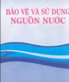 Ebook Bảo vệ và sử dụng nguồn nước: Phần 2 - PGS.TSKH. Trần Hữu Uyển, ThS. Trần Việt Nga