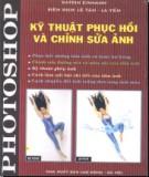 Ebook Kỹ thuật phục hồi và chỉnh sửa ảnh bằng photoshop (Tập 1): Phần 2 - Katrin Eismann