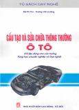 Ebook Cấu tạo và Sửa chữa thông thường ô tô - Bùi Thị Thư, Dương Văn Cường