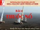 Bài giảng Giáo dục quốc phòng: Thuốc nổ - GV. Nguyễn Hồng Thanh
