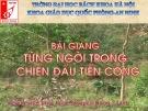 Bài giảng Giáo dục quốc phòng: Từng người trong chiến đấu tấn công - GV. Nguyễn Hồng Thanh