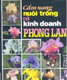 cẩm nang nuôi trồng & kinh doanh phong lan: phần 2 - huỳnh văn thới