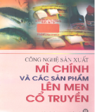 Ebook Công nghệ sản xuất mì chính và các sản phẩm lên men cổ truyền: Phần 1 - PGS.TS. Nguyễn Thị Hiền