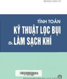 Ebook Tính toán kỹ thuật lọc bụi & làm sạch khí: Phần 1 - PGS.TS. Hoàng Kim Cơ