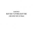 Ebook Giáo dục bản sắc dân tộc cho sinh viên sư phạm: Phần 2 - TS. Phạm Hồng Quang
